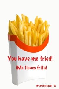 Traducción literal - me tienes frita