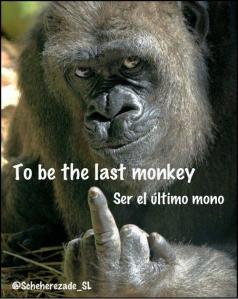 Traducción literal - ser el último mono